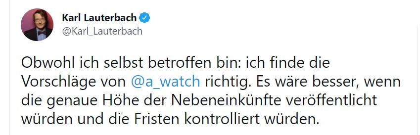 """Tweet von Karl Lauterbach vom 26. Mai 2021: """"Obwohl ich selbst betroffen bin: ich finde die Vorschläge von  @a_watch  richtig. Es wäre besser, wenn die genaue Höhe der Nebeneinkünfte veröffentlicht würden und die Fristen kontrolliert würden."""""""